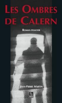 Les ombres de Calern - Jean-PierreMartin