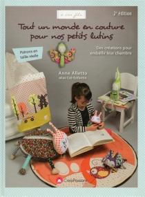 Tout un monde en couture pour nos petits lutins : des créations pour embellir leur chambre - AnneAlletto