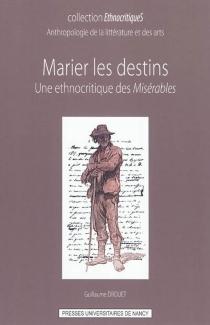Marier les destins : une ethnocritique des Misérables - GuillaumeDrouet