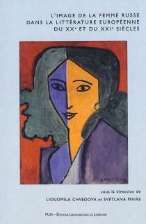 L'image de la femme russe dans la littérature européenne du XXe et du XXIe siècle -