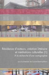 Résidence d'auteurs, création littéraire et médiations culturelles - Maison des sciences de l'homme Lorraine. colloque