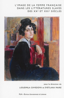 L'image de la femme française dans les littératures slaves des XXe et XXIe siècles -