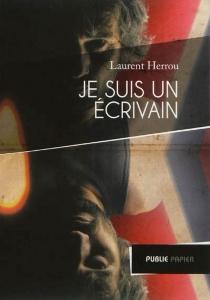 Je suis un écrivain - LaurentHerrou