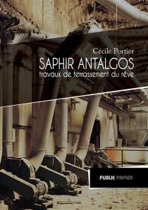 Saphir Antalgos : travaux de terrassement du rêve - CécilePortier