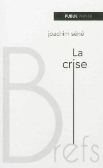 La crise - JoachimSéné