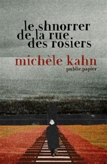 Le Shnorrer de la rue des Rosiers - MichèleKahn