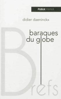 Les baraques du globe - DidierDaeninckx