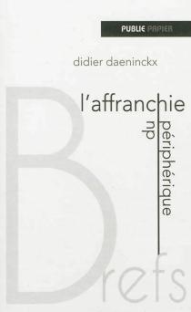 L'affranchie du périphérique - DidierDaeninckx
