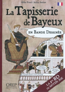 La tapisserie de Bayeux en bandes dessinées - GillesPivard