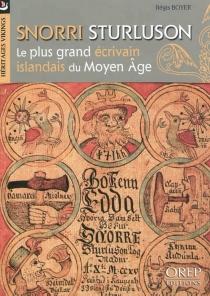 Snorri Sturluson : le plus grand écrivain islandais du Moyen Age - RégisBoyer