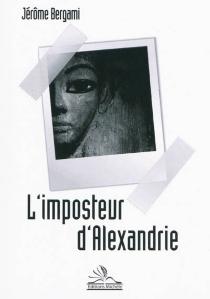 L'imposteur d'Alexandrie - JérômeBergami