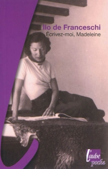 Ecrivez-moi, Madeleine - IloDe Franceschi