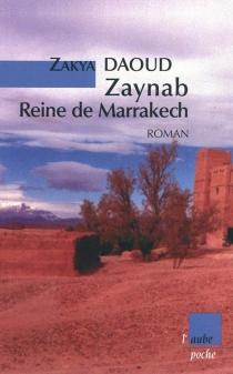Zaynab, reine de Marrakech - ZakyaDaoud
