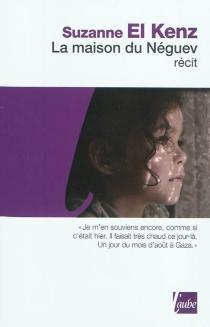La maison du Néguev : récit - SuzanneEl Farrah el Kenz