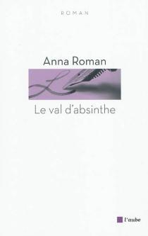 Le val d'absinthe - AnnaRoman
