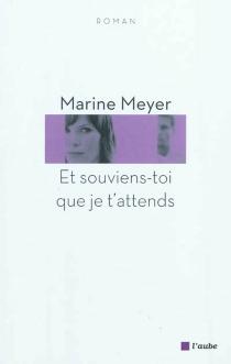 Et souviens-toi que je t'attends - MarineMeyer