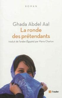 La ronde des prétendants - Ghada AbdelAal