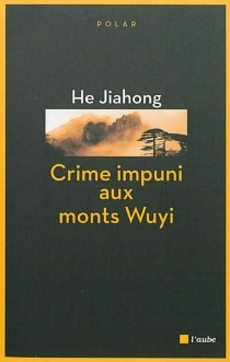 Crime impuni aux monts Wuyi - JiahongHe