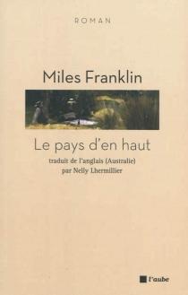 Le pays d'en haut - MilesFranklin