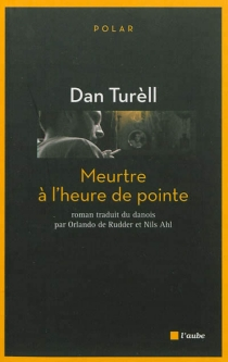 Meurtre à l'heure de pointe - DanTurèll