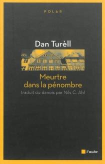 Meurtre dans la pénombre - DanTurèll