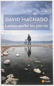 Laissez parler les pierres - DavidMachado