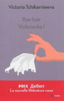 Bye-bye Vichniovka ! - VictoriaTchikarnieeva