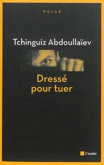 Une enquête de Drongo, ex-agent du KGB - TchinguizAbdoullaïev
