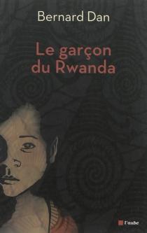 Le garçon du Rwanda - BernardDan