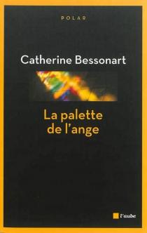 La palette de l'ange - CatherineBessonart