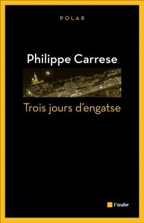 Trois jours d'engatse - PhilippeCarrese