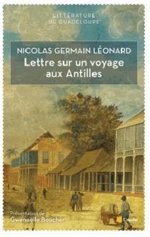 Lettre sur un voyage aux Antilles et autres textes - Nicolas GermainLéonard