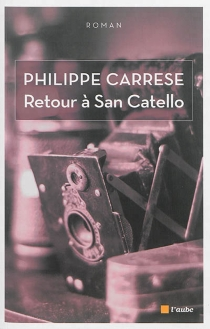 Retour à San Catello - Philippe Carrese