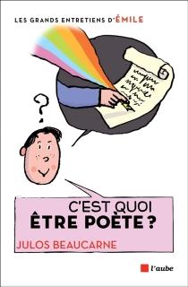 C'est quoi être poète ? - JulosBeaucarne
