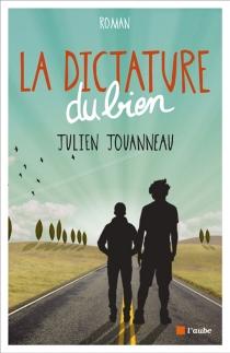 La dictature du bien - JulienJouanneau