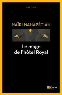 Le mage de l'hôtel royal - NaïriNahapétian