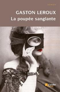 La poupée sanglante - GastonLeroux