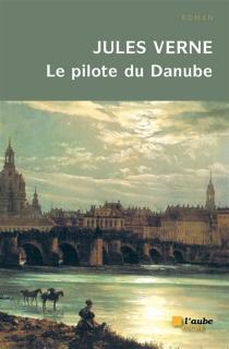 Le pilote du Danube - JulesVerne