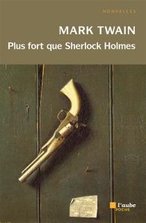 Plus fort que Sherlock Holmes - MarkTwain