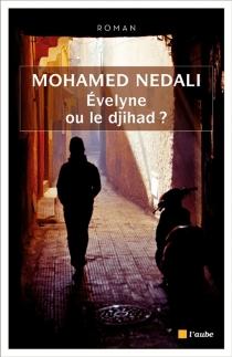 Evelyne ou le djihad ? - MohamedNedali