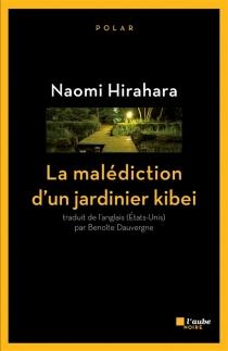 La malédiction d'un jardinier kibei - NaomiHirahara