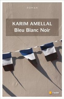 Bleu, blanc, noir - KarimAmellal