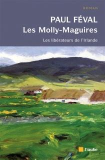 Les Molly-Maguires : les libérateurs de l'Irlande - PaulFéval