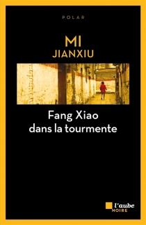 Fang Xiao dans la tourmente - JianxiuMi