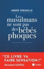 Les musulmans ne sont pas des bébés phoques : de notre déni considéré comme l'un des beaux-arts - AndréVersaille