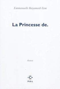 La princesse de - EmmanuelleBayamack-Tam