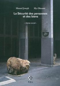 La sécurité des personnes et des biens : drame social - ManuelJoseph