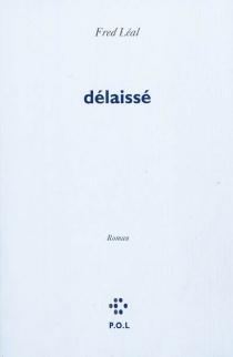 Délaissé - FredLéal