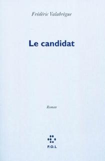 Le candidat - FrédéricValabrègue