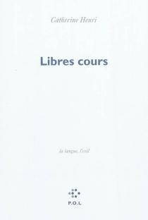 Libres cours : la langue, l'exil - CatherineHenri